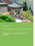 Die Feng Shui Formschule