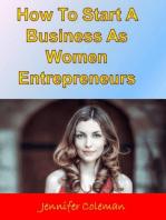How to Start a Business As Women Entrepreneurs