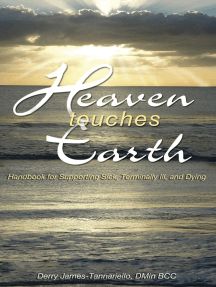 Heaven Touches Earth: Handbook for Supporting Sick, Terminally Ill and Dying