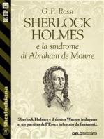 Sherlock Holmes e la sindrome di Abraham de Moivre