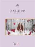 La rosa di Kaia