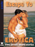 Escape to Erotica: Five erotic short stories