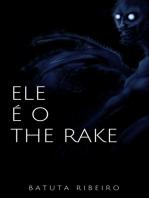 Ele é o The Rake