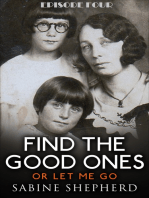 Find The Good Ones or Let Me Go-Episode Four