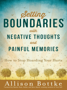 Setting Boundaries® with Negative Thoughts and Painful Memories: How to Stop Hoarding Your Hurts