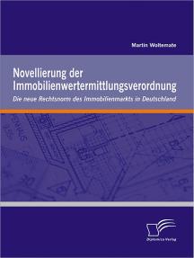 Novellierung der Immobilienwertermittlungsverordnung: Die neue Rechtsnorm des Immobilienmarkts in Deutschland