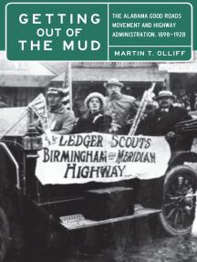 Getting Out of the Mud: The Alabama Good Roads Movement and Highway Administration, 1898–1928
