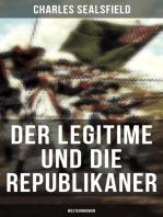 Der Legitime und die Republikaner (Westernroman)