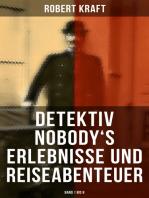 Detektiv Nobody's Erlebnisse und Reiseabenteuer (Band 1 bis 8)