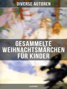 Gesammelte Weihnachtsmärchen Für Kinder Illustriert By Charles Dickens Adalbert Stifter And Oscar Wilde Book Read Online