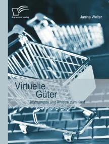Virtuelle Güter: Instrumente und Anreize zum Kauf