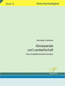 Klimawandel und Landwirtschaft: Eine umweltökonomische Analyse