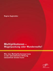 Multiplikatoren – Mogelpackung oder Wunderwaffe? Was das Multiplikatorenprinzip in der betrieblichen Bildung tatsächlich leisten kann