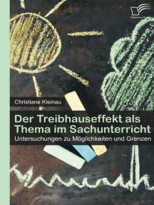 Der Treibhauseffekt als Thema im Sachunterricht: Untersuchungen zu Möglichkeiten und Grenzen