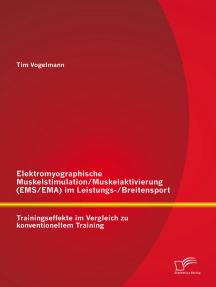 Elektromyographische Muskelstimulation/Muskelaktivierung (EMS/EMA) im Leistungs-/Breitensport: Trainingseffekte im Vergleich zu konventionellem Training