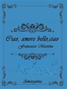 Ciao, amore bello, ciao