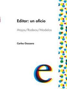 Editar: un oficio: Atajos / Rodeos /Modelos