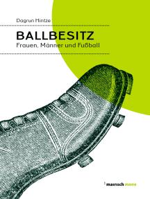 Ballbesitz: Frauen, Männer und Fußball
