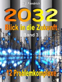 2032 Blick in die Zukunft: Ein interaktives eBook. Alle Lebensbereiche werden künftig von 12 Problemkomplexen durchdrungen. Im Jahre 2032 kann nichts mehr zurückgedreht werden. Die Welt wartet nicht.