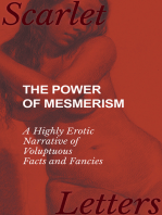 The Power of Mesmerism - A Highly Erotic Narrative of Voluptuous Facts and Fancies