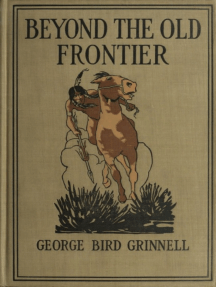 Beyond the Old Frontier -: Adventures of Indian-Fighters, Hunters, and Fur-Traders