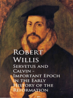 Servetus and Calvin - Important Epoch in the Early History of the Reformation