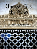 Uneasy Lies the Head - A Time Travel Story