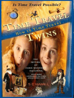 Is Time Travel Possible? Time Travel Twins. How to Time Travel. The Return of James Maxwell's Equations.