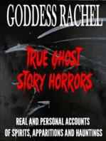 True Ghost Story Horrors