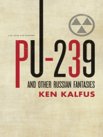 PU-239 and Other Russian Fantasies
