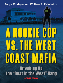 """A Rookie Cop vs. The West Coast Mafia: Breaking Up The """"Best in the West"""" Gang"""