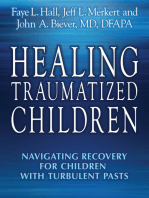 Healing Traumatized Children: Navigating Recovery for Children with Turbulent Pasts