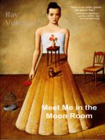 Meet Me in the Moon Room
