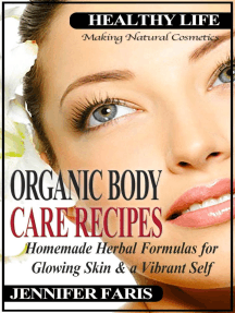 Organic Body Care Recipes: Homemade Herbal Formulas for Glowing Skin & a Vibrant Self (Making Natural Cosmetics): Healthy Life Book