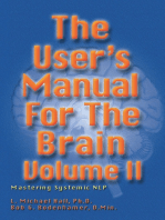 The User's Manual for the Brain Volume II: Mastering systematic NLP