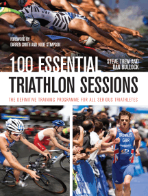 100 Essential Triathlon Sessions: The Definitive Training Programme for all Serious Triathletes