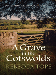 A Grave in the Cotswolds: Death visits a sleepy country village