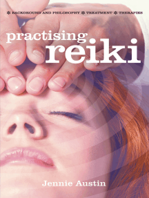 Practising Reiki: Background and Philosophy; Treatment; Therapies