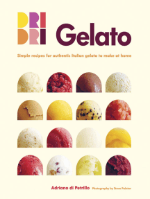 Gelato: Simple recipes for authentic Italian gelato to make at home
