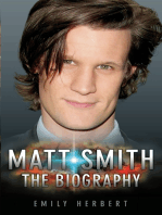 Matt Smith - The Biography