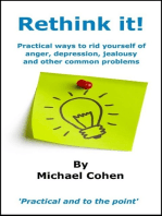 Rethink it!: Practical ways to rid yourself of anger, depression, jealousy and other common problems
