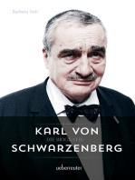Karl von Schwarzenberg - Die Biografie