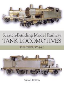 Scratch-Building Model Railway Tank Locomotives: The Tilbury 4-4-2