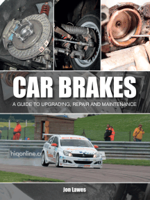 Car Brakes: A Guide to Upgrading, Repair and Maintenance