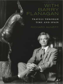 With Barry Flanagan: Travels Through Time and Spain