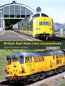 British Rail Main Line Locomotives Specification Guide
