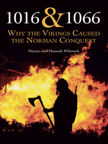 1018 and 1066: Why the Vikings Caused the Norman Conquest