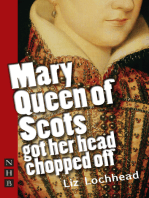 Mary Queen of Scots Got Her Head Chopped Off (NHB Modern Plays)