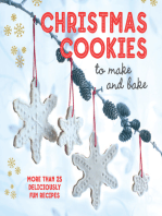 Christmas Cookies to Make and Bake: More than 25 deliciously fun recipes
