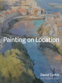 Painting on Location: Techniques for painting outside with watercolours and oils